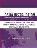 OSHA Instruction: Petroleum Refinery Process Safety Management National Emphasis Program, U. S. Labor and Occupational Administration, 147934320X
