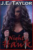 Night Hawk, J. E. Taylor, 1482763206
