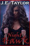Night Hawk, J. E. Taylor, 1482763206