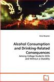 Alcohol Consumption and Drinking-Related Consequences, Harpster, Anna, 3639073207