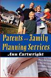Parents and Family Planning Services, Cartwright, Ann, 0202363201
