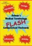 Medical Terminology Flash! : Computerized Flashcards, Delmar Learning Staff, 0766843203