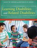 Learning Disabilities and Related Disabilities : Strategies for Success, Janet W. Lerner, Beverley Johns, 1285433203