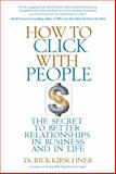 How to Click with People, Rick Kirschner, 1401323200