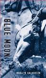 Blue Moon, Marilyn Halvorson, 1551433206