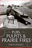 Pubs, Pulpits and Prairie Fires, Deimert, Elroy, 1552663205