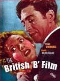 British 'B' Film, Chibnall, Stephen and McFarlane, Brian, 1844573206