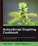 ActionScript Graphing Cookbook, P. Backx and D. Gelineau, 184969320X