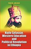 Haile Selassie, Western Education, and Political Revolution in Ethiopia, Milkias, Paulos, 1934043206