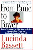 From Panic to Power : Proven Techniques to Calm Your Anxieties, Conquer Your Fears and Put You in Control of Your Life, Bassett, Lucinda, 0060173203