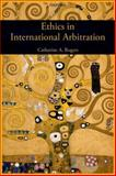 Ethics in International Arbitration, Rogers, Catherine, 0198713207