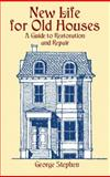 New Life for Old Houses, George Stephen, 0486423204