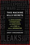 This Machine Kills Secrets, Andy Greenberg, 0525953205