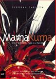 Mama Kuma : One Woman, Two Cultures, Carlyon, Deborah, 070223320X