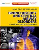 Bronchoscopy and Central Airway Disorders : A Patient-Centered Approach: Expert Consult Online and Print, Colt, Henri and Murgu, Septimiu, 1455703206