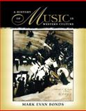 A History of Music in Western Culture, Bonds, Mark Evan, 0130143200