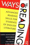 Ways of Reading : Advanced Reading Skills for Students of English Literature, Montgomery, Martin and Durant, Alan, 041505320X