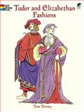 Tudor and Elizabethan Fashions, Tom Tierney, 0486413209