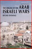 The Origins of the Arab Israeli Wars, Ovendale, Ritchie, 058282320X