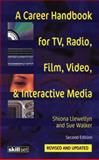 A Career Handbook for TV, Radio, Film, Video, and Interactive Media, Shiona Llewellyn and Sue Walker, 0713663200