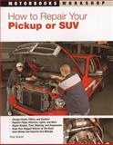 How to Repair Your Pickup or SUV, Paul Brand, 0760333203