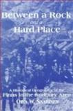 Between a Rock and a Hard Place : A Historical Geography of the Finns in the Sudbury Area, Saarinen, Oiva W., 0889203202