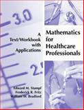 Mathematics for Healthcare Professionals : A Text/Workbook with Applications, Stumpf, Edward M. and Fritz, Frederick R., 1594603200
