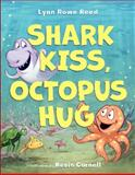Shark Kiss, Octopus Hug, Lynn Rowe Reed, 0062203207