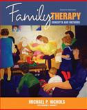 Family Therapy : Concepts and Methods, Nichols, Michael P. and Schwartz, Richard C., 0205543200