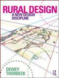 Rural Design : A New Design Discipline, Thorbeck, Dewey, 0415593204