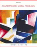 Contemporary Moral Problems, White, James E., 0495553204