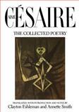 Collected Poetry of Aimé Césaire, Aimé Césaire, 0520053206