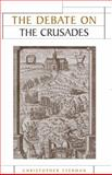 The Debate on the Crusades, 1099-2010, Tyerman, Christopher, 0719073200