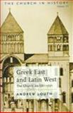 Greek East and Latin West : The Church AD 681-1071, Louth, Andrew, 0881413208