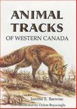 Animal Tracks of Western Canada, Joanne Barwise, 0919433200