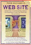 Poor Richard's Web Site : Geek-Free, Commonsense Advice on Building a Low-Cost Web Site, Kent, Peter, 0966103203