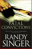 Fatal Convictions, Randy Singer, 141433320X
