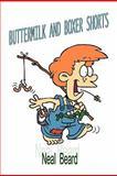 Buttermilk and Boxer Shorts, Neal Beard, 146285320X