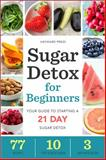Sugar Detox for Beginners, Hayward Press, 1623153204
