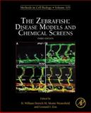 The Zebrafish : Disease Models and Chemical Screens, , 0123813204