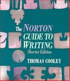 The Norton Guide to Writing, Cooley, Thomas, 0393953203