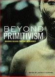 Beyond Primitivism, , 041527320X