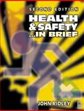 Health and Safety in Brief, Ridley, John R., 0750653205