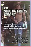 The Smuggler's Ghost, Steve Lamb and Diane Marcou, 0981943209