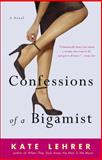 Confessions of a Bigamist, Kate Lehrer, 1400083206