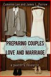 Preparing Couples for Love and Marriage, Cameron Lee and James L. Furrow, 1426753209