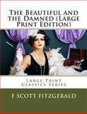 The Beautiful and the Damned, F. Scott Fitzgerald, 1490493204