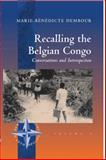 Recalling the Belgian Congo : Conversations and Introspection, Dembour, Marie-Bénédicte, 1571813209