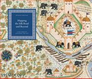 Mapping the Silk Road and Beyond, Kenneth Nebenzahl, 0714863203