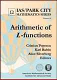 Arithmetic of L-Functions, Cristian Popescu, Karl Rubin, 0821853201